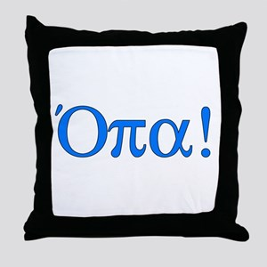 Opa (in Greek) Throw Pillow