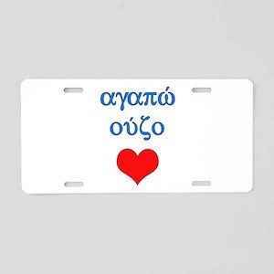 I Love Ouzo (Greek) Aluminum License Plate