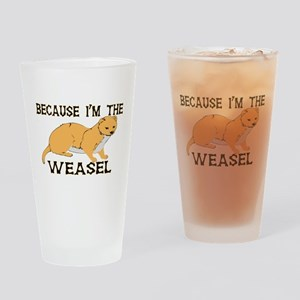 Because I'm The Weasel Pint Glass