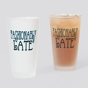 Fashionably Late Pint Glass