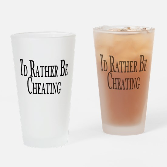 Rather Be Cheating Pint Glass