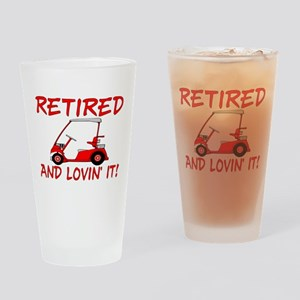 Retired And Lovin' It Pint Glass