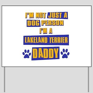 Lakeland terrier Daddy Yard Sign