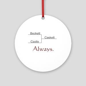 Beckett Castle Caskett Always Ornament (Round)