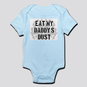 Eat My Daddy's Dust Infant Creeper