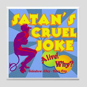 Satan's Cruel Joke Tile Coaster