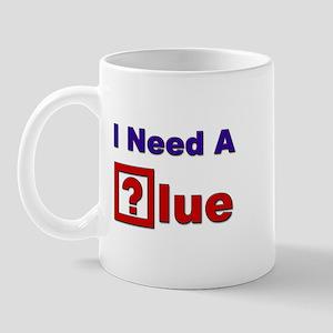 """""""I Need A Clue!"""" Mug"""