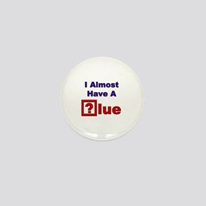 """I Almost Have A Clue"" Mini Button"