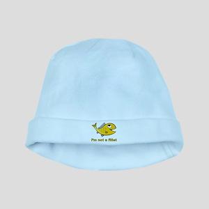 I'm Not A Fillet baby hat
