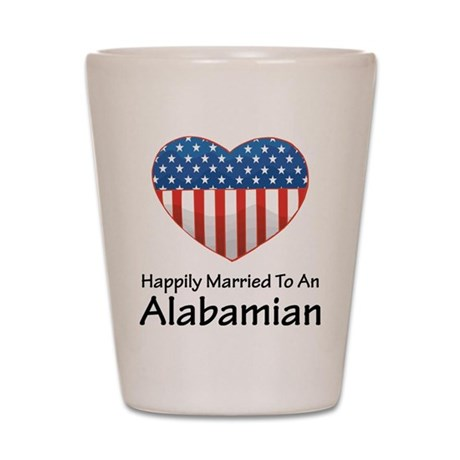 Happily Married Alabamian Shot Glass