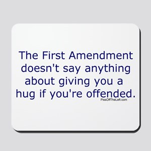 First Amendment / hug if offended Mousepad