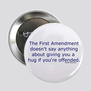 First Amendment / hug if offended Button