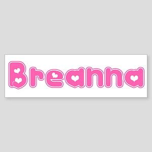 """""""Breanna"""" Bumper Sticker"""