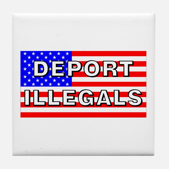 Deport Illegals Tile Coaster