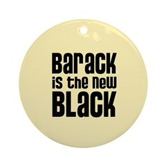 Barack the New Black Ornament (Round)