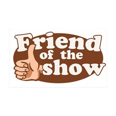 Friend of the Show 38.5 x 24.5 Wall Peel