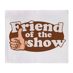 Friend of the Show Throw Blanket