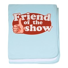 Friend of the Show baby blanket