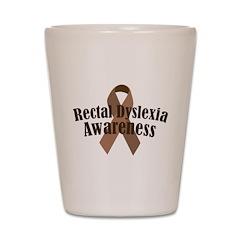 Rectal Dyslexia Awareness Shot Glass