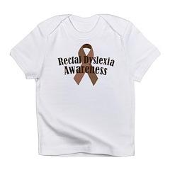 Rectal Dyslexia Awareness Infant T-Shirt