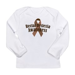 Rectal Dyslexia Awareness Long Sleeve Infant T-Shi