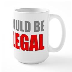 I Could Be Illegal Large Mug