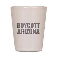 Boycott Arizona Shot Glass