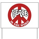 Peace is the word Yard Sign