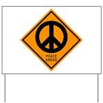 Peace Ahead Yard Sign