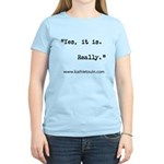 Yes, It Is Women's Light T-Shirt