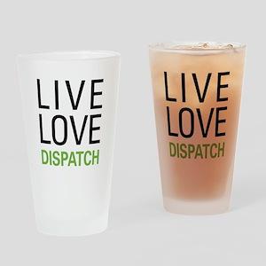 Live Love Dispatch Drinking Glass