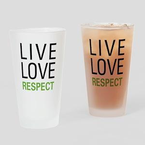 Live Love Respect Pint Glass