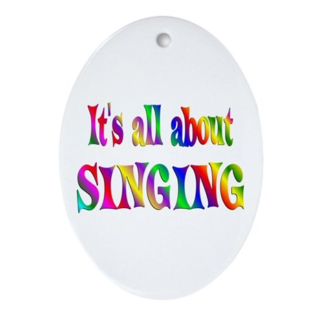 About Singing Ornament (Oval)