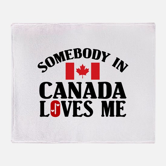 Somebody In Canada Throw Blanket
