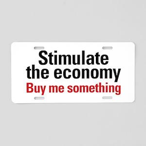 Stimulate The Economy Aluminum License Plate