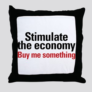 Stimulate The Economy Throw Pillow