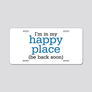 Happy Place Aluminum License Plate