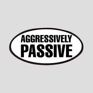 Aggressively Passive Patches