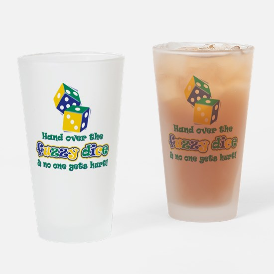 Hand over the fuzzy dice Drinking Glass