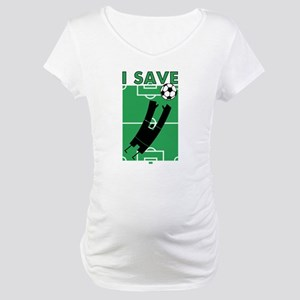 Soccer I Save Maternity T-Shirt