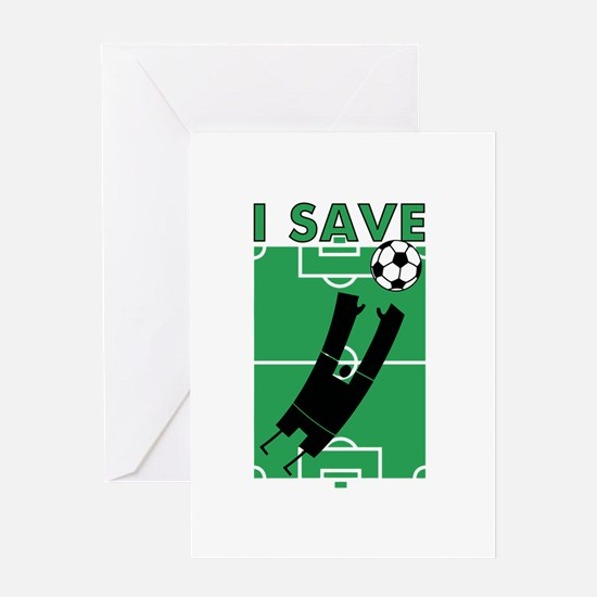 Soccer I Save Greeting Card