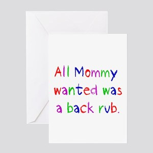 All mommy wanted was a back rub greeting cards cafepress all mommy wanted greeting card m4hsunfo