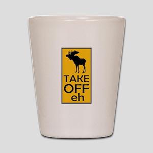 Take Off eh Shot Glass