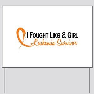 Licensed Fought Like a Girl 6S Leukemia Yard Sign