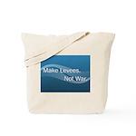 Make Levees, Not War Tote Bag