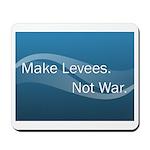 Make Levees, Not War Mousepad