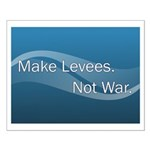 Make Levees, Not War Small Poster