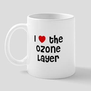 I * the Ozone Layer Mug