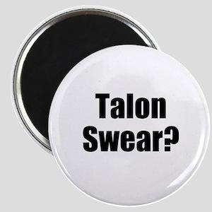 Talon Swear? Magnet