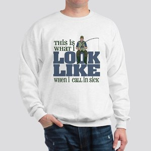 Call in Sick - Fishing Sweatshirt